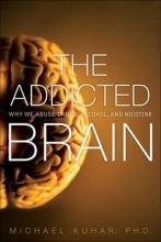 Kuhar, Michael The Addicted Brain