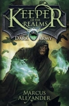Marcus Alexander Keeper of the Realms: The Dark Army (Book 2)