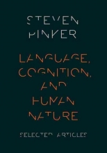 Steven Pinker Language, Cognition, and Human Nature
