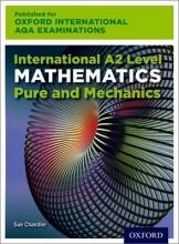Sue Chandler,   Janet Crawshaw,   Joan Chambers Oxford International AQA Examinations: International A2 Level Mathematics Pure and Mechanics