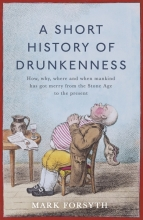 Mark,Forsyth Short History of Drunkenness