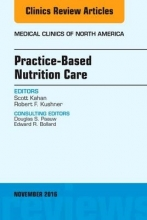 Scott Kahan,   Robert F. Kushner Practice-Based Nutrition Care, An Issue of Medical Clinics of North America