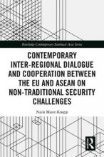Naila Maier-Knapp Contemporary Inter-regional Dialogue and Cooperation between the EU and ASEAN on Non-traditional Security Challenges