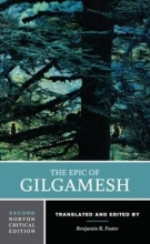Benjamin R. (Yale University) Foster The Epic of Gilgamesh