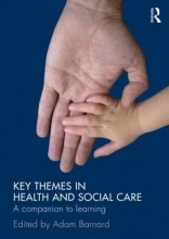 Adam Barnard Key Themes in Health and Social Care