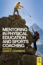 Chambers, Fiona C. Mentoring in Physical Education and Sports Coaching