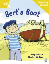 Rigby Star Phonic Guided Reading Yellow Level: Bert`s Boat Teaching Version