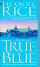 Rice, Luanne True Blue
