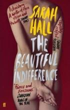 Hall, Sarah Beautiful Indifference