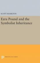 Hamilton, Scott Ezra Pound and the Symbolist Inheritance