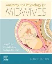 Jane Coad,   Kevin Pedley,   Melvyn Dunstall Anatomy and Physiology for Midwives