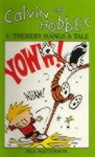 Watterson, Bill Calvin and Hobbes 1. Thereby Hangs a Tale
