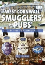 Townsend, Terry West Cornwall Smugglers` Pubs