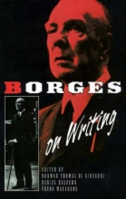 Borges, Jorge Luis Borges on Writing