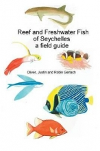 Gerlach, Oliver Reef and Freshwater Fish of Seychelles