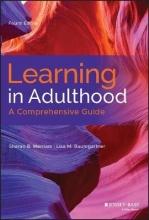 Sharan B. Merriam,   Lisa M. Baumgartner Learning in Adulthood