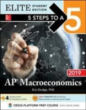 Dodge, Eric R., Ph.D. 5 Steps to a 5 AP Macroeconomics 2019