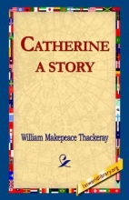Thackeray, William Makepeace Catherine: a Story