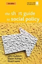 John (Department of Social Policy) Hudson,   Stefan (Lingnan University, Hong Kong.) Kuhner The Short Guide to Social Policy