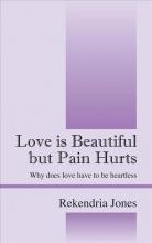Rekendria Jones Love is Beautiful but Pain Hurts