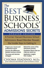 Isiadinso, Chioma The Best Business Schools` Admissions Secrets