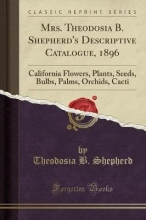 Shepherd, Theodosia B. Mrs. Theodosia B. Shepherd`s Descriptive Catalogue, 1896