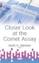 Keith H. Harmon A Closer Look at the Comet Assay