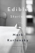 Kurlansky, Mark Edible Stories