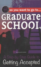 Atlantic Publishing Group So You Want to Go to Graduate School