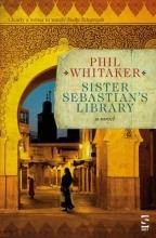 Whitaker, Phil Sister Sebastian`s Library