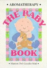 Mak Marion Delgaudio Aromatherapy - The Baby Book