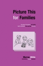 Murray White,   Philippa Drakeford Picture This for Families