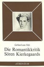 Hofe, Gerhard vom Die Romantikkritik Soeren Kierkegaards