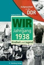 Rechlin, Ingeborg Aufgewachsen in der DDR - Wir vom Jahrgang 1938 - Kindheit und Jugend