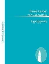 Lohenstein, Daniel Casper von Agrippina
