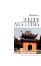 Karres, Haylo Briefe aus China
