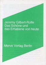 Gilbert-Rolfe, Jeremy Das Schöne und das Erhabene von heute
