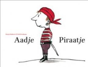 Marjet  Huiberts Aadje Piraatje : Aadje Piraatje