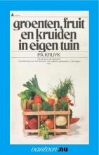 P.A. Kruyk , Groenten, fruit en kruiden in eigen tuin