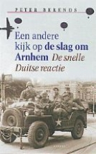 P. Berends , Een andere kijk op de slag om Arnhem
