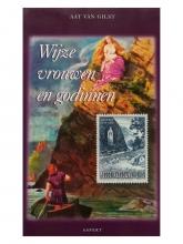 Aat van Gilst , Wijze vrouwen en godinnen
