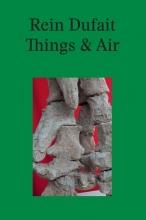 Zoë Gray Rein Dufair, Things & Air