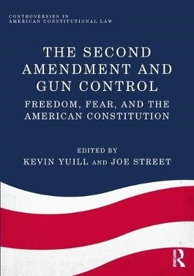 Kevin Yuill,   Joe Street,The Second Amendment and Gun Control