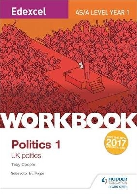 Toby Cooper,Edexcel AS/A-level Politics Workbook 1: UK Politics