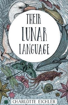 Charlotte Eichler,Their Lunar Language