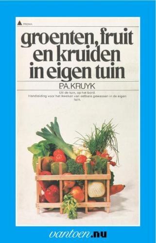P.A. Kruyk,Groenten, fruit en kruiden in eigen tuin