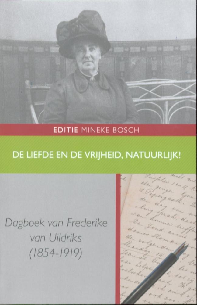 Frederike van Uildriks,De liefde en de vrijheid, natuurlijk!