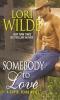 Wilde, Lori, Somebody to Love