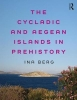 Berg, Ina, Cycladic and Aegean Islands in Prehistory