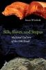 Susan Whitfield, Silk, Slaves, and Stupas
